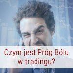 Poziom akceptacji straty – próg bólu w tradingu